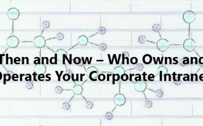 Then and Now – Who Owns and Operates Your Corporate Intranet